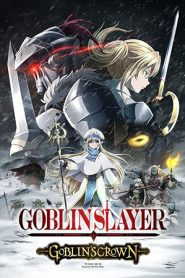 Goblin Slayer: Goblin s Crown (2020)