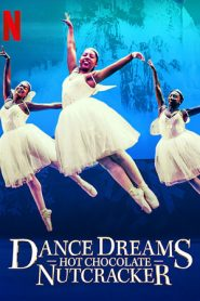 Dance Dreams: Hot Chocolate Nutcracker (2020)