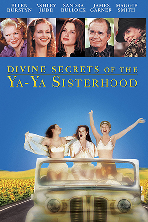 Divine Secrets of the Ya-Ya Sisterhood (2002)