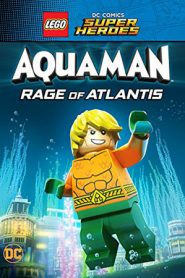 Lego DC Comics Super Heroes Aquaman Rage of Atlantis (2018)