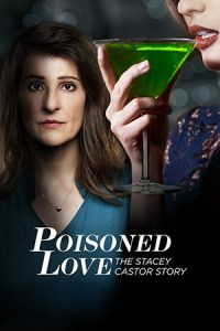 Poisoned Love The Stacey Castor Story (2020)